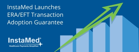 InstaMed launches ERA/EFT Transaction Adoption Guarantee, which guarantees payers it will deliver at least 50% of all transactions through ERA/EFT within 12 months. (Graphic: Business Wire)