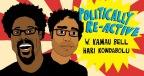 First Look Media Announces Politically Re-Active with W. Kamau Bell & Hari Kondabolu