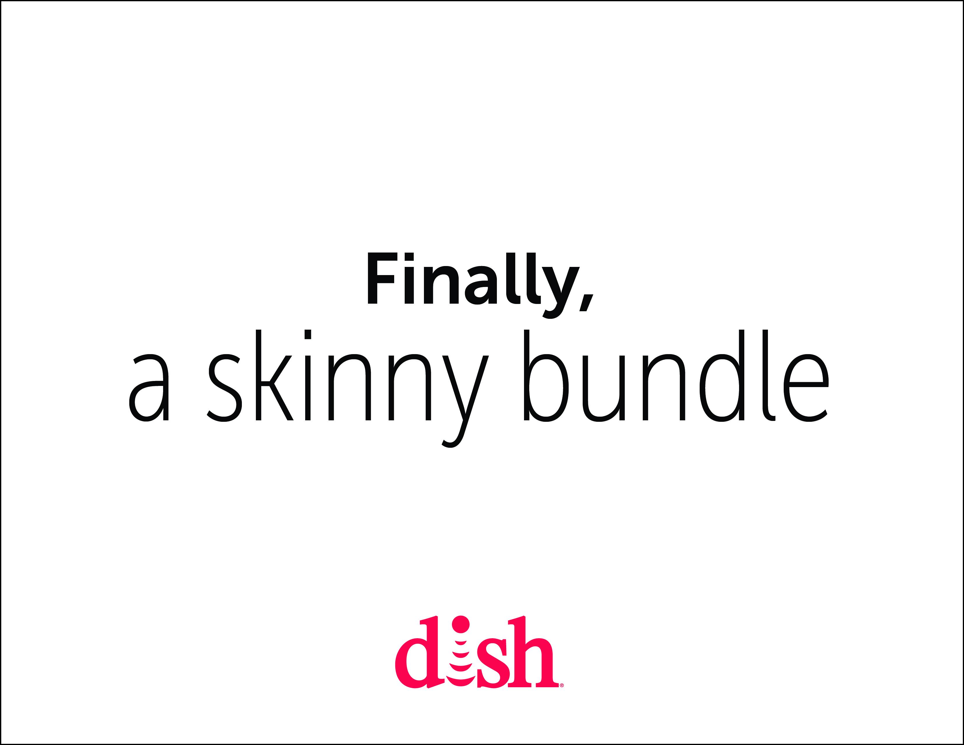 finally  a skinny bundle   u2018don u2019t watch  don u2019t pay u2019 with
