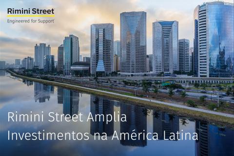Rimini Street Amplia Investimentos na América Latina (Photo: Business Wire)