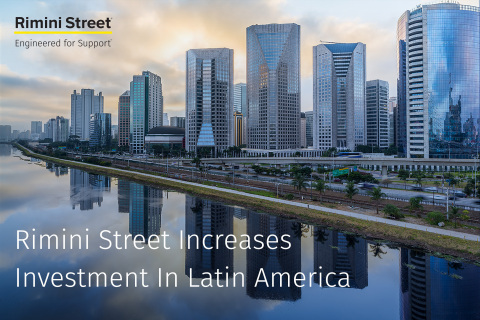 Rimini Street Increases Investment In Latin America (Photo: Business Wire)