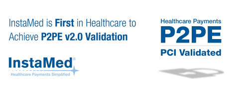 InstaMed is First in Healthcare to Achieve P2PE v2.0 Validation (Graphic: Business Wire)