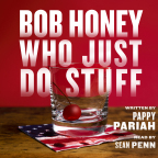 Cover for Bob Honey Who Just Do Stuff, written by Pappy Pariah and narrated by Sean Penn, available exclusively from Audible. (Photo: Business Wire)