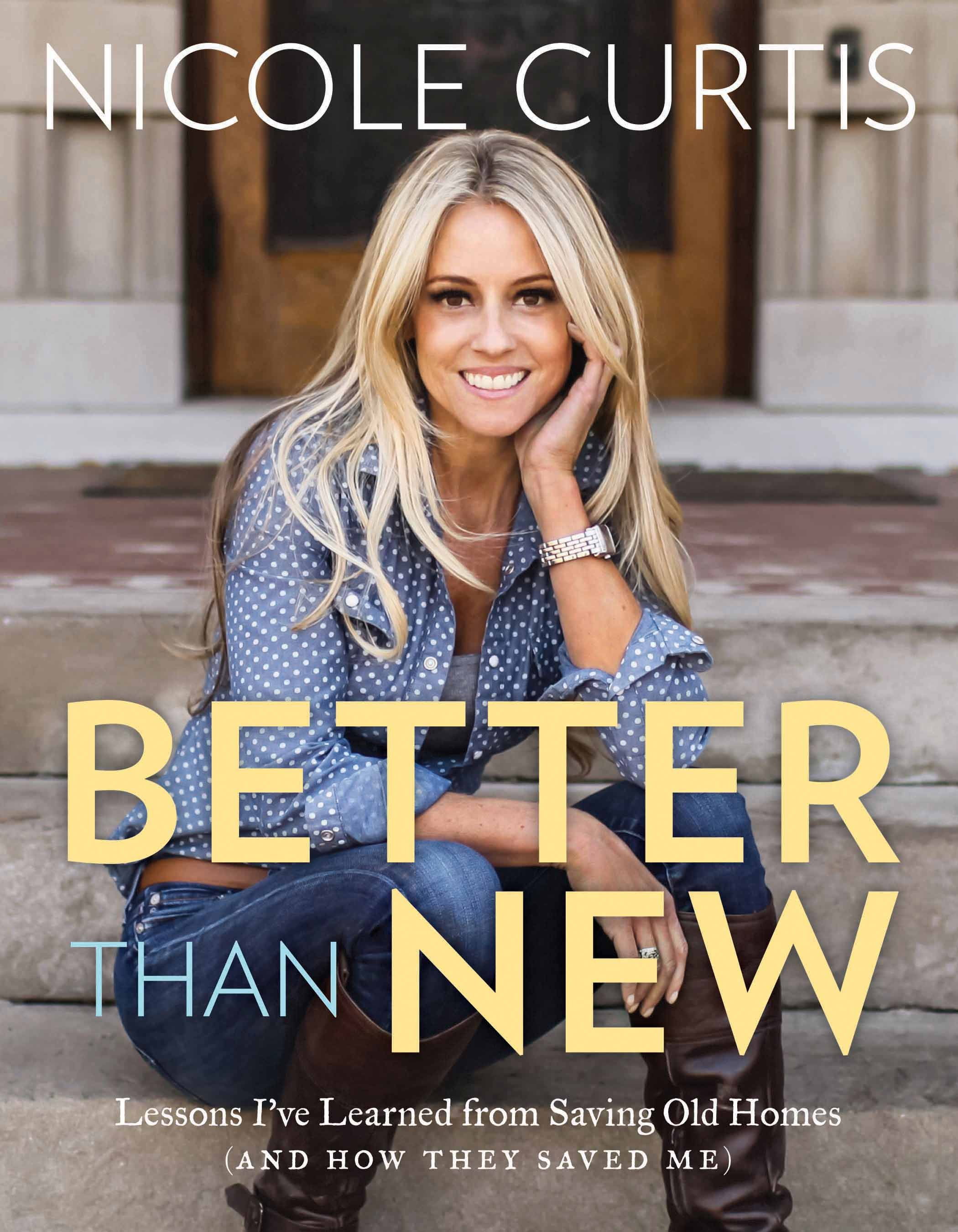 """Rehab Addict"" star Nicole Curtis will be signing her new book, ""Better Than New"" at four Cost Plus World Market store locations (Photo: Business Wire)"