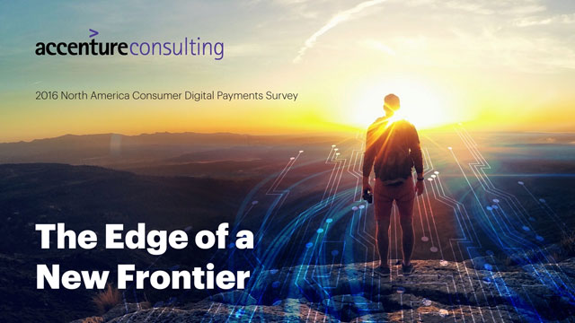 Accenture 2016 North America Consumer Digital Payments Survey