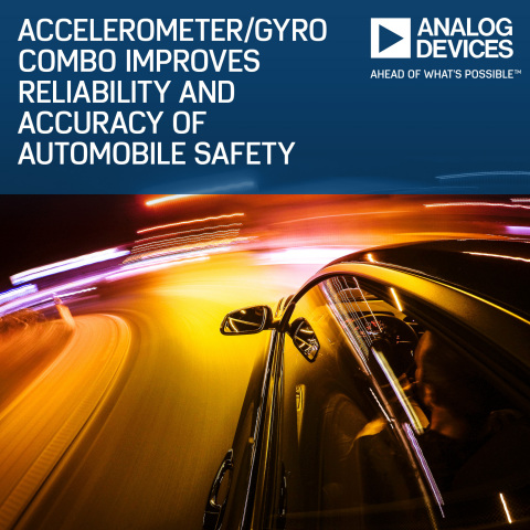 Integrated Accelerometer/Gyro Combo Series from Analog Devices Helps Improve Reliability and Accurac ...