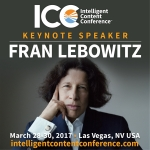 Author Fran Lebowitz to Headline Intelligent Content Conference 2017 in Las Vegas, March 28-30.