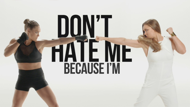 "Pantene and Ronda deliver the message ""Don't Hate Me Because I'm Strong,"" because #StrongIsBeautiful."