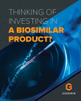 To download your copy of Thinking of Investing In a Biosimilars Product?, please go here: https://sites.goodwinlaw.com/27/2436/landing-pages/publication-request---thinking-of-investing-in-a-biosimilars-product-.asp (Graphic: Business Wire).