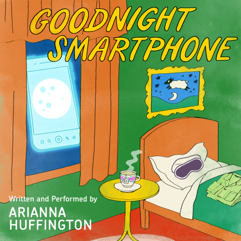 Goodnight Smartphone, written and performed by Arianna Huffington, available exclusively from Audible (Photo: Business Wire)