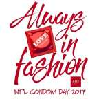 "AHF's 2017 International Condom Day logo says condoms are ""Always in Fashion!"" (Graphic: Business Wire)"