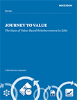 Research finds healthcare closing in on full VBR, bundled payment growing fastest, network strategies changing, but many payers and hospitals struggling to scale. These insights and more are revealed in Journey to Value: The State of Value-Based Reimbursement in 2016, a new national study of 465 payers and hospitals conducted by ORC International and commissioned by McKesson.