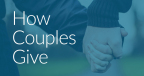 How Couples Give (Photo: Business Wire)