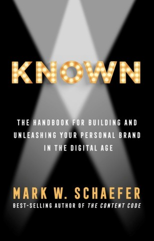 Mark Schaefer's new book KNOWN is available now (Photo: Business Wire)