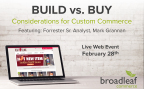 Build vs Buy: Considerations for Custom Commerce feat. Sr. Analyst Mark Grannan (Photo: Business Wire)