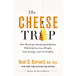 """""""The Cheese Trap"""" by Dr. Neal Barnard offers readers a plan to maximize their health. (Graphic: Business Wire)"""