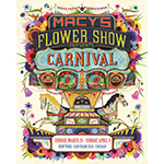 Macy's Flower Show presents Carnival, a floral spectacle blooming from March 26 through April 9 in New York City, Chicago and San Francisco (Photo: Business Wire)