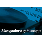 The Masqualero typeface is a dual-natured serif design that is eye-catching and subdued, aggressive and warm, and dark and bright. (Photo: Business Wire).