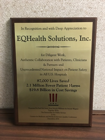 In recognition and with deep appreciation, the Centers for Medicare and Medicaid Services (CMS) awarded eQHealth Solutions, Inc. for diligent work, authentic collaboration with patients, clinicians and partners for delivering unprecedented national impact on patient safety in all U.S. hospitals. In total, CMS estimates that eQHealth helped to save 87,000 lives, reduced harmful acts to patients by 2.1 million, and reduced costs by $19.8 billion.(Photo: Business Wire)