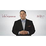 """Why Life Insurance?"" client video"
