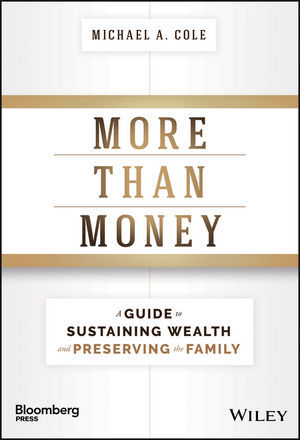 More Than Money, authored by Michael Cole, president of Ascent Private Capital Management (Photo: Bu ...