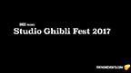 STUDIO GHIBLI FEST 2017 Series Trailer