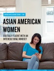 "Front cover of ""Asian American Women: Digitally Fluent with an Intercultural Mindset,"" Nielsen's fifth report on Asian American consumers. (Photo: Business Wire)"