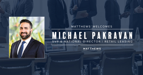 Michael Pakravan Joins Matthews™ as SVP & National Director of Retail Leasing (Graphic: Business Wire)