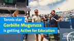 Tennis Star Garbiñe Muguruza is Getting Active for Education