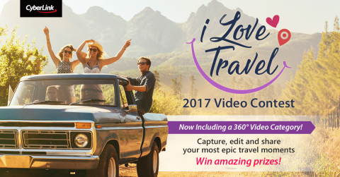 CyberLink 2017 I Love Travel Video Contest (Graphic: Business Wire)
