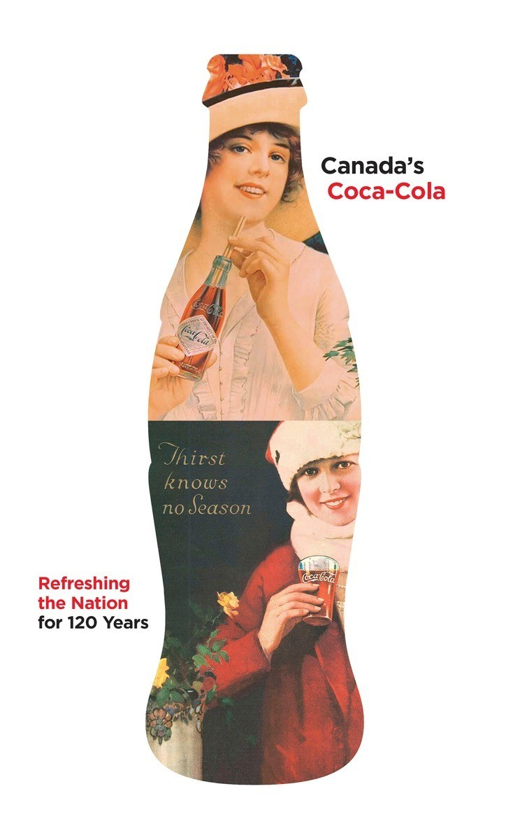 """Canadians also will be able to learn about the fascinating story of Coca-Cola in Canada in the book, """"Canada's Coca-Cola: Refreshing the Nation for 120 Years,"""" published by Penguin Random House. (Photo: Business Wire)"""