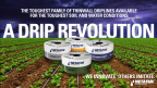 A New Revolution in Drip Irrigation, The Industry's Most Comprehensive Thinwall Offering Provides Growers With A Full Range Of Solutions For Use In A Wide Range of Soil and Water Conditions (Graphic: Business Wire)