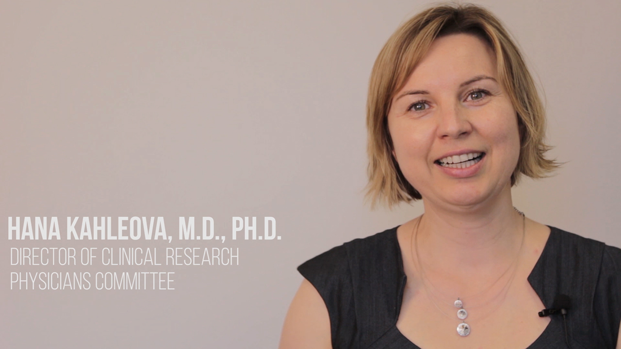 Study highlights with Hana Kahleova, M.D., Ph.D., director of clinical research with the nonprofit Physicians Committee