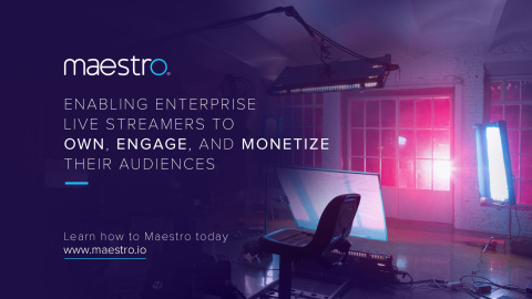 Maestro: Enabling Enterprise Live Streamers to Own, Engage, and Monetize their Audiences (www.maestro.io) (Graphic: Business Wire)