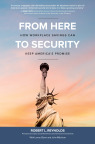 From Here to Security: How Workplace Savings Can Keep America's Promise, authored by Robert L. Reynolds and published by McGraw-Hill (Graphic: Business Wire)