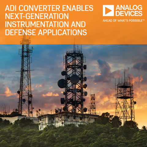 Next-Generation Advanced Instrumentation and Defense Applications Enabled by Analog Devices' High-Sp ...