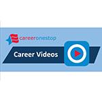 New CareerOneStop Videos Depict Everyday Responsibilities of More Than 800 Careers