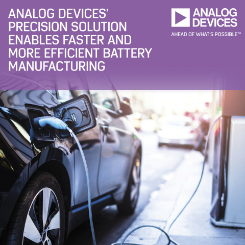 Analog Devices' Integrated Precision Solution Enables Safer and Up to 50% More Efficient Battery Manufacturing (Photo: Business Wire)