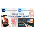 "CyberLink PowerDirector and ActionDirector Android Apps Receive Google Play's ""Editors' Choice"" Award"