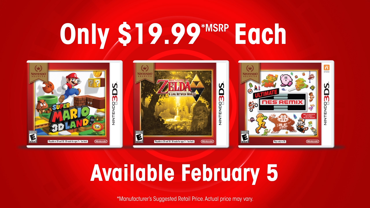 Starting on Feb. 5, Super Mario 3D Land and The Legend of Zelda: A Link Between Worlds, two of the most acclaimed Nintendo 3DS games of all time, and Ultimate NES Remix, a wildly fun mashup of classic NES games starring classic Nintendo characters, are joining the Nintendo Selects library and will be available at a suggested retail price of only $19.99 each.
