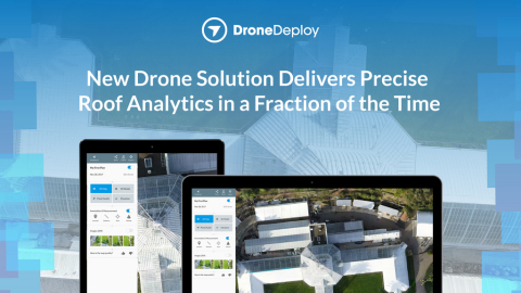 DroneDeploy Launches New Cloud-Based Drone Software for Roofing Industry (Photo: Business Wire)