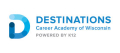 Destinations Career Academy of Wisconsin Opens Enrollments for 2018-2019 School Year - on DefenceBriefing.net
