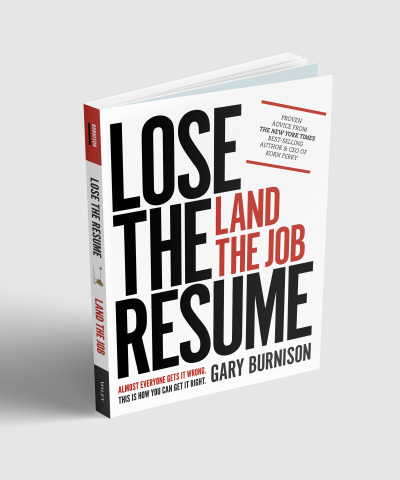 Lose the Resume, Land the Job by Gary Burnison, CEO of Korn Ferry (Photo: Business Wire)