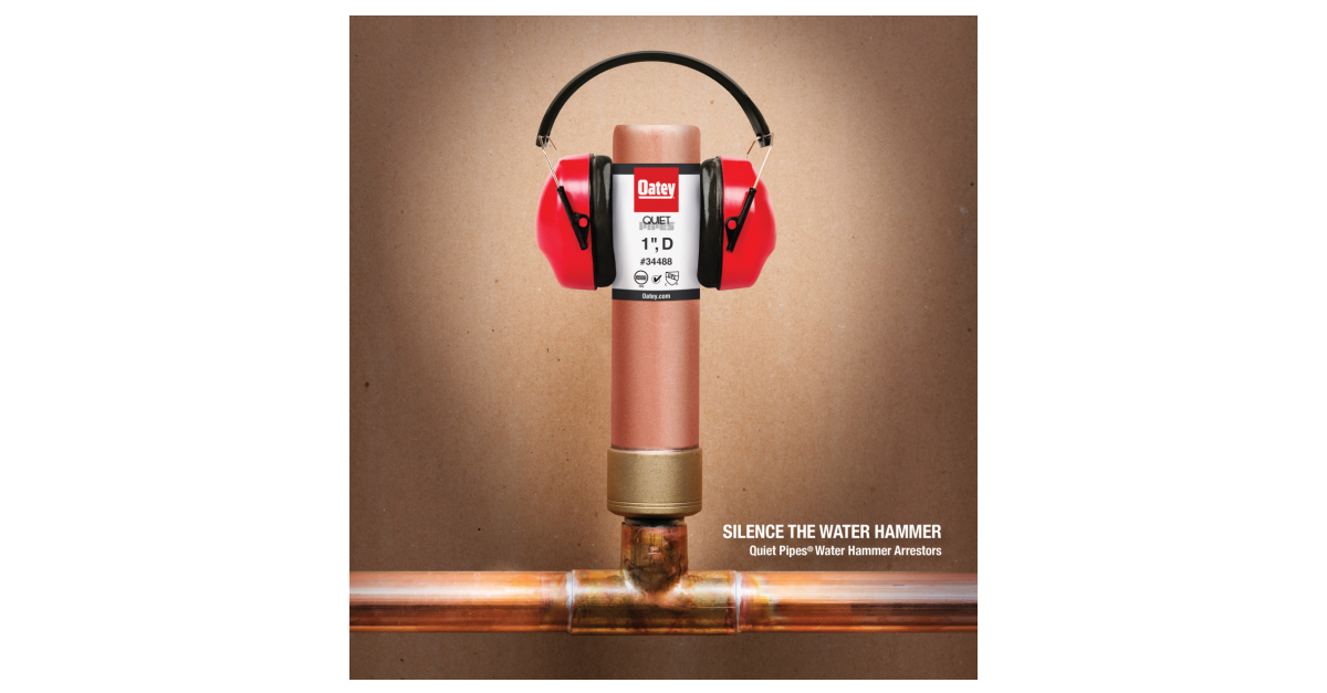 Oatey® Quiet Pipes® - Silencing the Water Hammer   Business Wire