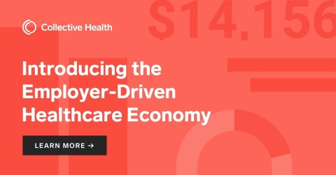 Learn more about the Employer-Driven Healthcare Economy at https://collectivehealth.com/our-mission/ (Graphic: Business Wire)
