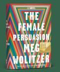 The Barnes & Noble Book Club selection, Meg Wolitzer's The Female Persuasion. (Photo: Business Wire)