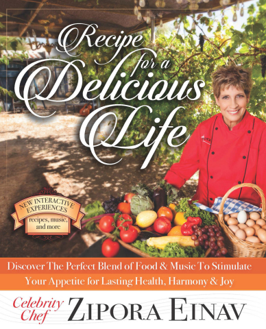 """""""Recipe for a Delicious Life"""" by private chef to the stars Chef Zipora Einav sets the table for unforgettable meals, perfectly blending the author's love of music with her delicious recipes. (Photo: Business Wire)"""