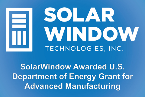 SolarWindow Awarded U.S. Department of Energy Grant for Advanced Manufacturing (Graphic: SolarWindow)