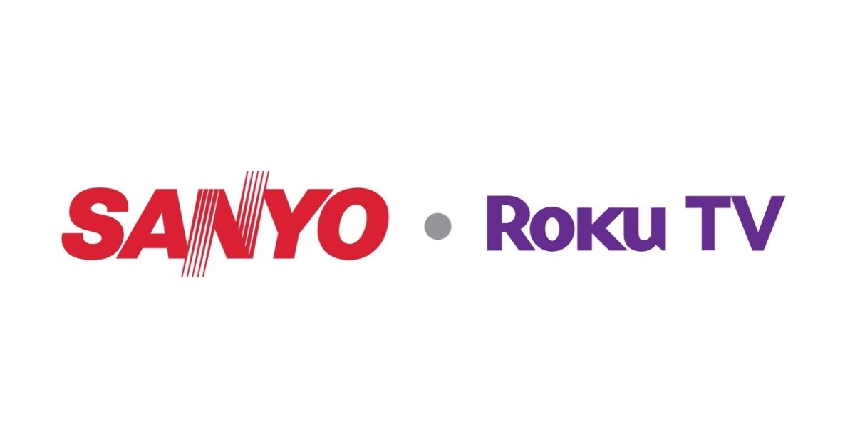 Roku Announces Sanyo as its Newest Roku TV Brand | Business Wire