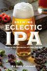 The new release from Brewers Publications™, Brewing Eclectic IPA: Pushing the Boundaries of India Pale Ale by Dick Cantwell, explores the style's evolution, provides guidance for designing unique beers, and 25 original IPA recipes. (Photo: Business Wire)